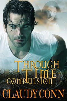 Through Time-Compulsion by Claudy Conn http://www.amazon.com/dp/B00KMXDQ1A/ref=cm_sw_r_pi_dp_MMF3wb1VBE9TC