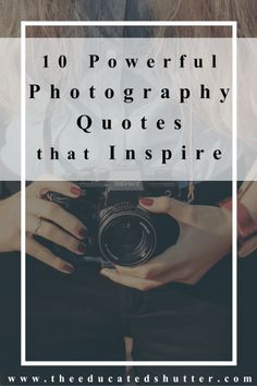 Photography can be tough. Ever need a pick me up or a kick in the butt? These 10 Photography Quotes have inspired and encouraged me more than once. Make sure to save some for a rainy day!
