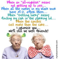 best friends-@Lauren Ramsay we`ll be the old ladies causin trouble in the nursing home