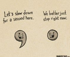 Punctuation lesson. Have to give this to my teacher friends....