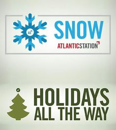 Lighting of Atlantic Station on Saturday November 22:   Enjoy this FREE Event on November 22, 12:00-9:00 p.m. There will be live music, entertainment, and kids activities throughout the day.  At 7:30, the Holiday Parade will begin. Santa will arrive to light the Christmas Tree & start a magical snowfall.  The Snow Shows in Central Park will continue from November 23-December 31. Use this link for scheduled times: http://atlanticstation.com/event/christmas-tree-lighting-snow-show/