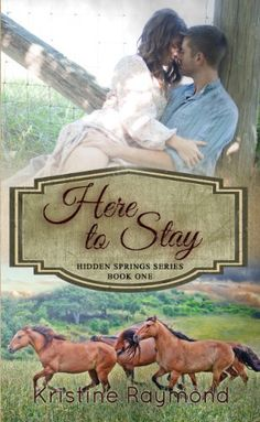 Here to Stay (Hidden Springs) by Kristine Raymond, http://www.amazon.com/dp/B00GH4GCQ4/ref=cm_sw_r_pi_dp_vR6jtb0RJY699