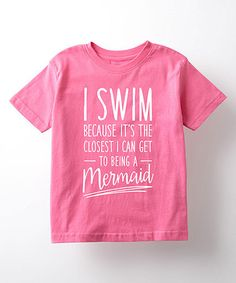 Love this Raspberry 'Closest I Can Get Mermaid' Tee - Toddler & Girls on #zulily! #zulilyfinds