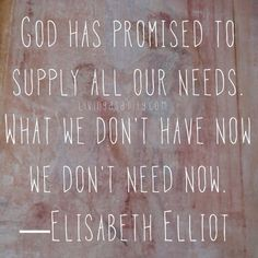 Elisabeth Elliot. - love this so much!!!