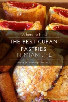 Where to Find the Best Cuban Pastries in Miami, Florida
