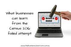 What businesses can learn from the Census 2016 failed attempt   Census 2016 night failed attempts at counting the nation, we go through 3 key areas that business can learn from the Census failed attempt.