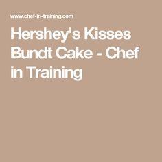 Hershey's Kisses Bundt Cake - Chef in Training
