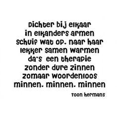 'Dichter bij elkaar ...' Toon Hermans