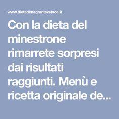 Con la dieta del minestrone rimarrete sorpresi dai risultati raggiunti. Menù e ricetta originale del minestrone dimagrante bruciagrassi.