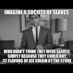 The Twilight Zone explains reality...