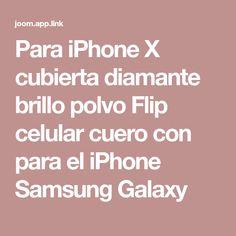 Para iPhone X cubierta diamante brillo polvo Flip celular cuero con para el iPhone Samsung Galaxy