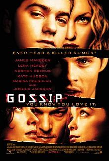 Gossip is a 2000 American teen drama film directed by Davis Guggenheim and featuring an ensemble cast including James Marsden, Lena Headey, Norman Reedus, and Kate Hudson. The movie takes place on a college campus in the Northeast. Derrick Webb (James Marsden), Cathy Jones (Lena Headey), and Travis (Norman Reedus) are students as well as roommates. They all take a Communications class with Professor Goodwin (Eric Bogosian), in which the subject of gossip is brought up.