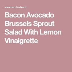 Bacon Avocado Brussels Sprout Salad With Lemon Vinaigrette