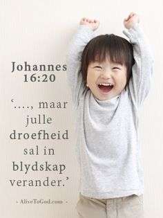 maar julle droefheid sal in blydskap verander. Die Here kan… Jesus Quotes, Wise Quotes, Mama Quotes, Wise Sayings, Qoutes, Christian Messages, Christian Quotes, Afrikaans, In God We Trust