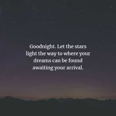 50 Inspirational good night quotes for her and him. Here are the best good night quotes and sayings to read that will surely inspire you. Cute Good Night Quotes, Good Night I Love You, Good Night Image, Good Morning Good Night, Night Time, Goodnight Quotes For Her, Goodnight Quotes Inspirational, Positive Quotes, Inspiring Quotes