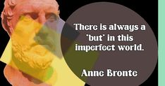 Quote by Anne Bronte Im Not Perfect, Snack Recipes, January, British, Quotes, Snack Mix Recipes, Quotations, Appetizer Recipes, Qoutes