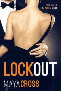 Lockout (The Alpha Group Series Book #2) -- Maya Cross