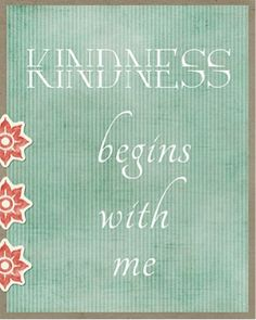 """Kindness begins with me."" #choosekind"