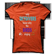 only Skydivers know why the birds singing - #gift bags #funny gift. CLICK HERE => https://www.sunfrog.com/Sports/only-Skydivers-know-why-the-birds-singing.html?68278