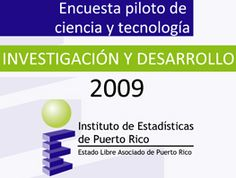 Survey of Science & Technology: Assessing the R ecosystem in Puerto Rico