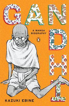Gandhi. Penguin Books. A Manga Biography