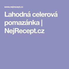 Lahodná celerová pomazánka   NejRecept.cz