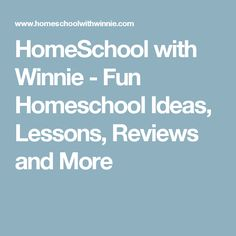 HomeSchool with Winnie - Fun Homeschool Ideas, Lessons, Reviews and More