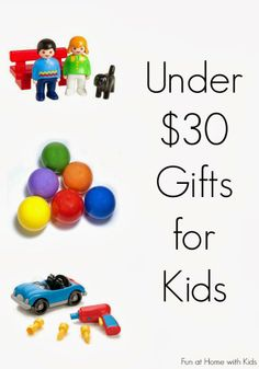 Budget friendly under $30 gift guide for babies, toddlers, and preschoolers (with a few ideas for older kids!) From Fun at Home with Kids