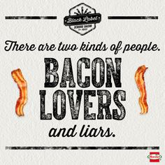If you don't love bacon, you don't love me.