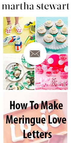 "How to Make Meringue Love Letters (c/o Martha Stewart) ""Sweeten up your Valentine's Day by learning how to make these adorable Meringue Love Letters. With just one batch, you can create the word 'love' four times, plus a whole bunch of little hearts to go along with them! All the recipe takes is four ingredients, a reusable plastic bag, with a corner cut off, and some creativity!"""