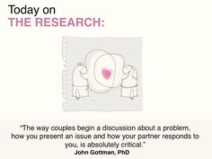 Carrère and Gottman found that the startup of the conflict discussion was key to predicting divorce or marital stability. Relationship Therapy, Relationship Blogs, Therapy Tools, Therapy Ideas, Teen O, Couple Therapy, Gottman Institute, John Gottman, Marriage Advice Quotes