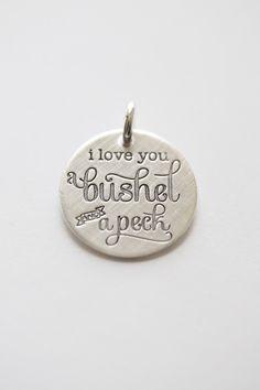 'I Love You a Bushel and a Peck' Charm