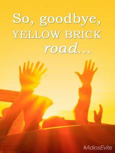 So goodbye, yellow brick road... – Elton John #inspirational #quotes #lyrics #eltonjohn #song #AdiosEvite