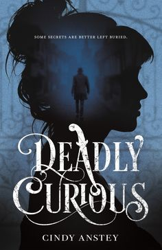 Deadly Curious   Fierce Reads Fantasy Book Covers, Book Cover Art, Fantasy Books, Book Cover Design, Book Design, Ya Books, Good Books, Books To Read, Teen Books