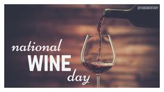 May 25th is National Wine Day