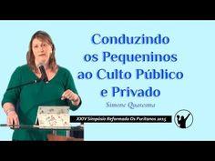 Conduzindo os Pequeninos ao Culto Público e Privado » Simone Quaresma - YouTube