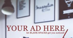 ADVERTISE IN THE PRINT & E-EDITION OF BLANK SPACES     Back…