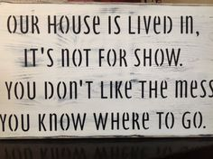 Home primitive wood signs, Our House Is Lived In, It's Not For Show, large, welcome, home decor
