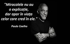 """""""Miracolele nu au o explicatie, dar apar in viata celor care cred in ele. Louise Hay Affirmations, Gangster Quotes, Motivational Quotes, Inspirational Quotes, I Believe In Me, Things About Boyfriends, Gratitude Quotes, Romantic Love Quotes, Crush Quotes"""