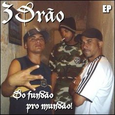 3 Drão - EP Do Fundão Pro Mundão 2010