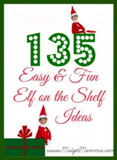 135 EASY Fun Elf on the Shelf Ideas that will take the hardwork of figuring out what to do or have the Elf do. They are all easy and take only a few minutes so you never have to worry about the kids getting upset that their elf didn't do anything that night before :)
