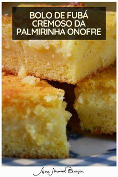 Bolo de fubá cremoso da Palmirinha pra comer e tomar com uma xícara de café! Lemon Brownies, Taste Made, Pasta, Other Recipes, Cake Pops, Gluten Free Recipes, Coco, Cornbread, Free Food
