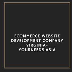 eCommerce Website Development Company Virginia- Yourneeds.asia