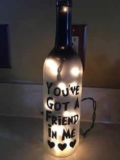 Lighted wine bottle you've got a friend in me birthday