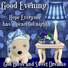 Good Evening Hope Everyone Has A Peaceful Night