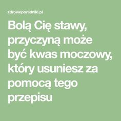 Bolą Cię stawy, przyczyną może być kwas moczowy, który usuniesz za pomocą tego przepisu Smoothies, Remedies, Health, Fitness, Drinks, Smoothie, Drinking, Beverages, Health Care