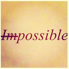 Tout est possible à celui qui croit !