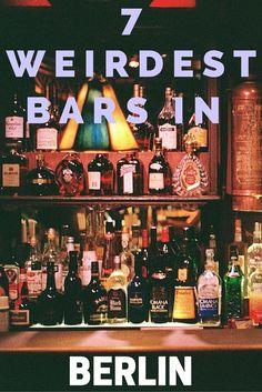 ღღ 7 wird and wonderful bars in Berlin