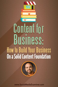 Content for Business: How to Build Your Business on a Solid Content Foundation via @smexaminer