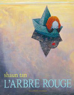 L'arbre rouge de Shaun Tan - Albums Junior - Gallimard Jeunesse - Certains matins, le monde ne rime à rien. Tous les ennuis surgissent en même temps. Et soudain le bonheur est là, d'un beau rouge vif.